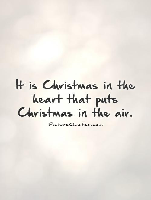 It is Christmas in the heart that puts Christmas in the air Picture Quote #1