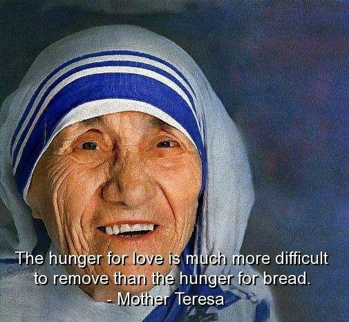 The hunger for love is much more difficult to remove than the hunger for bread Picture Quote #1
