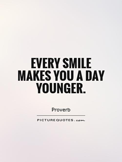 Every smile makes you a day younger Picture Quote #1