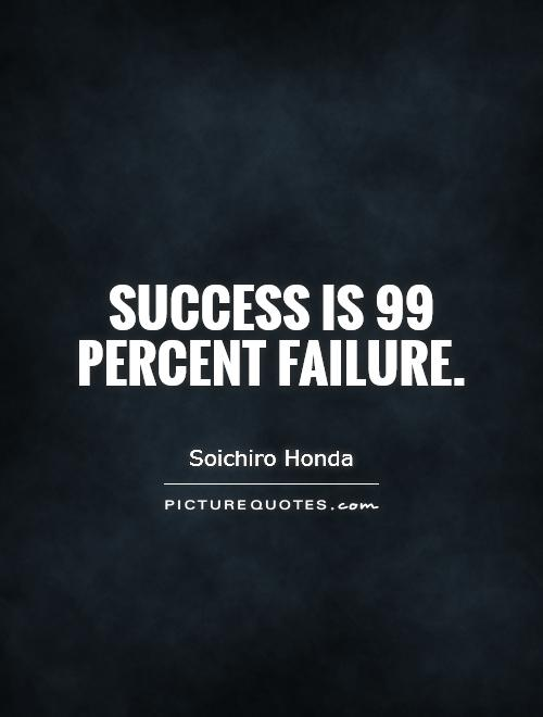 Success is 99 percent failure Picture Quote #1