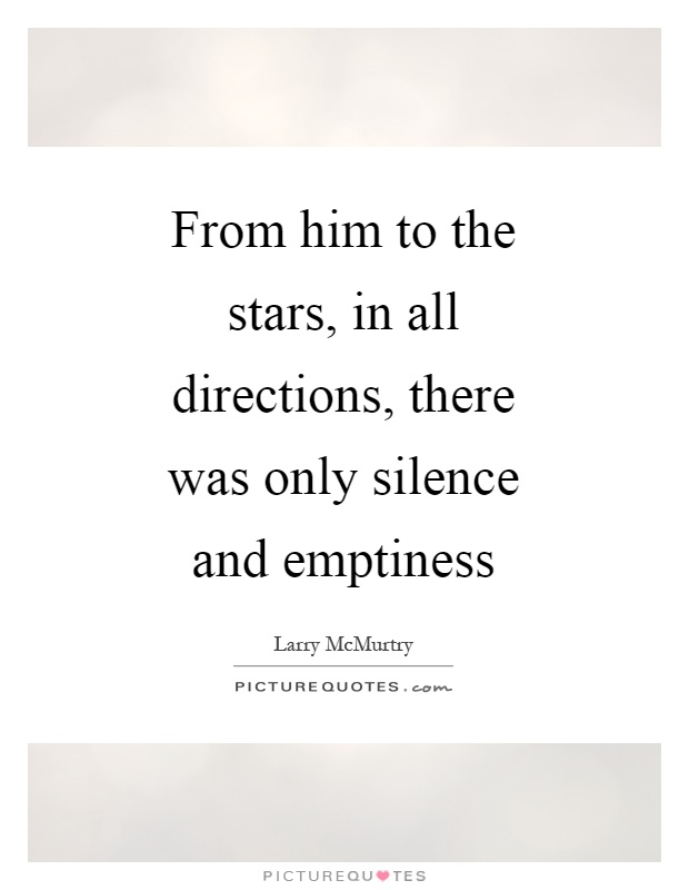 From him to the stars, in all directions, there was only silence and emptiness Picture Quote #1