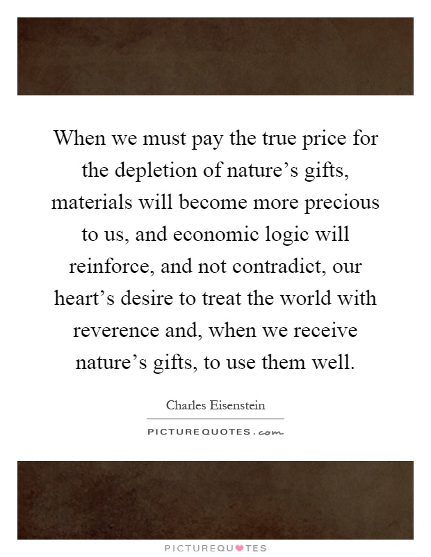 when we must pay the true price for the depletion of nature s