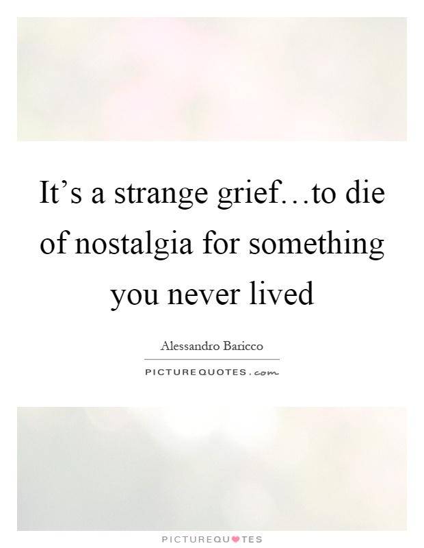 Quotes Nostalgia: Nostalgia Picture