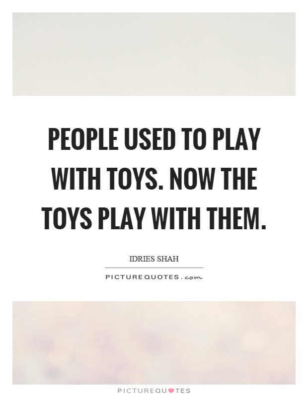 Toys Quotes Toys Sayings Toys Picture Quotes