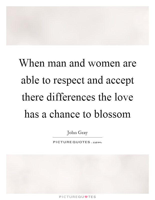 When A Man Respects A Woman Quote: When Man And Women Are Able To Respect And Accept There
