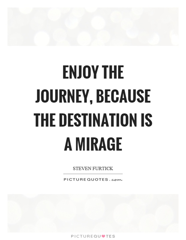 Enjoy The Journey Quotes Sayings Enjoy The Journey Picture