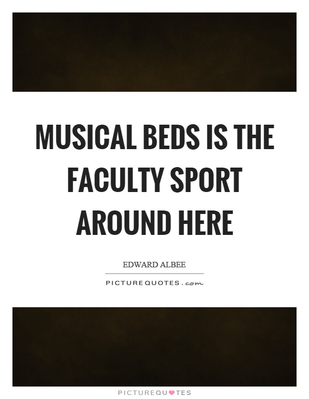 Musical beds is the faculty sport around here Picture Quote #1