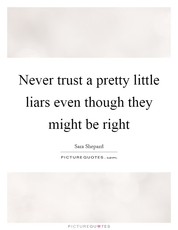 never trust a liar quotes