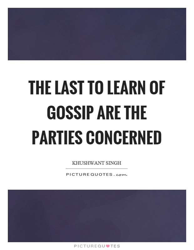 The last to learn of gossip are the parties concerned Picture Quote #1