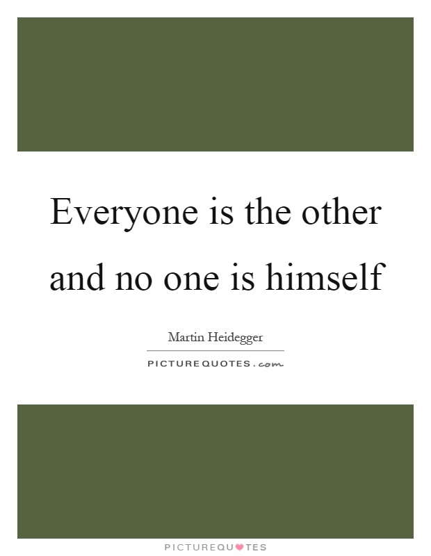 Everyone is the other and no one is himself Picture Quote #1