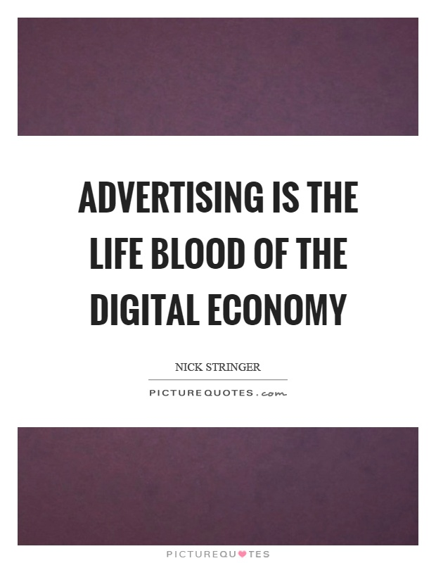Advertising is the life blood of the digital economy Picture Quote #1