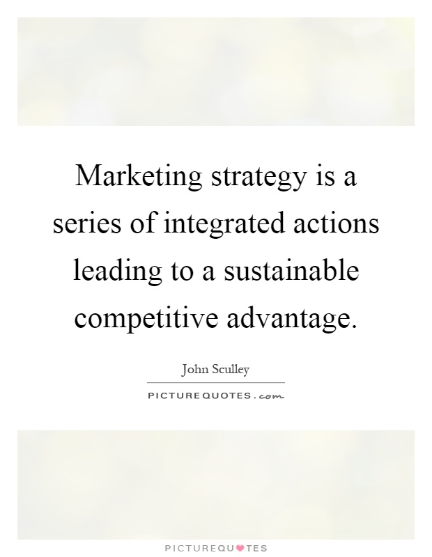 Marketing strategy is a series of integrated actions leading