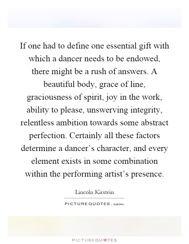 If one had to define one essential gift with which a dancer ...