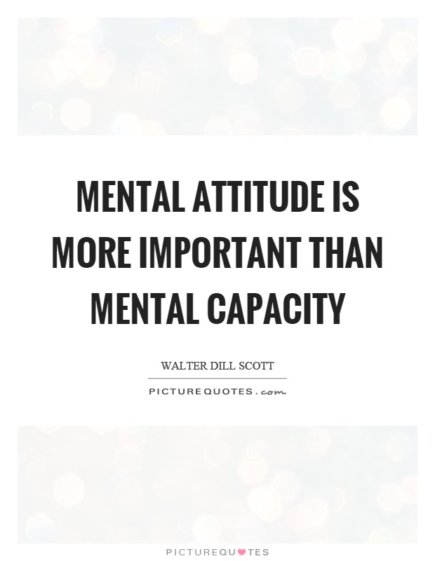 Mental attitude is more important than mental capacity Picture Quote #1