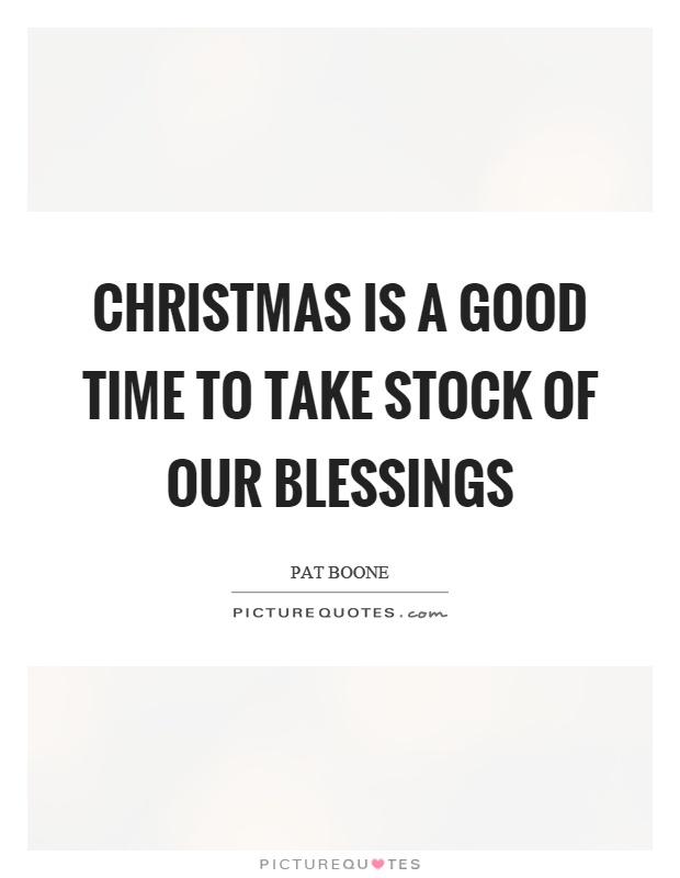 Christmas is a good time to take stock of our blessings Picture Quote #1