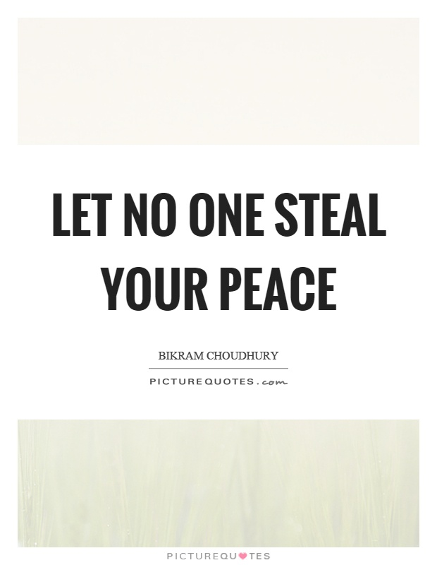 Let no one steal your peace Picture Quote #1