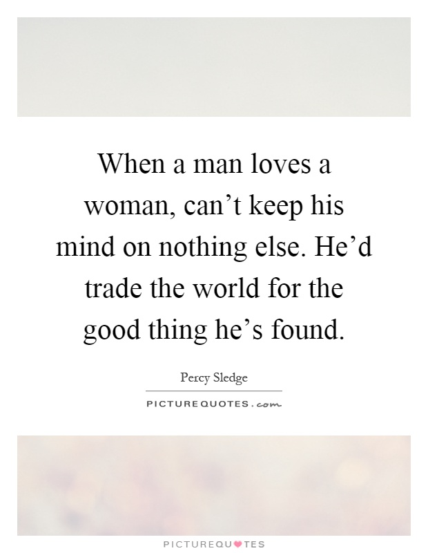 When A Man Loves A Women Quotes