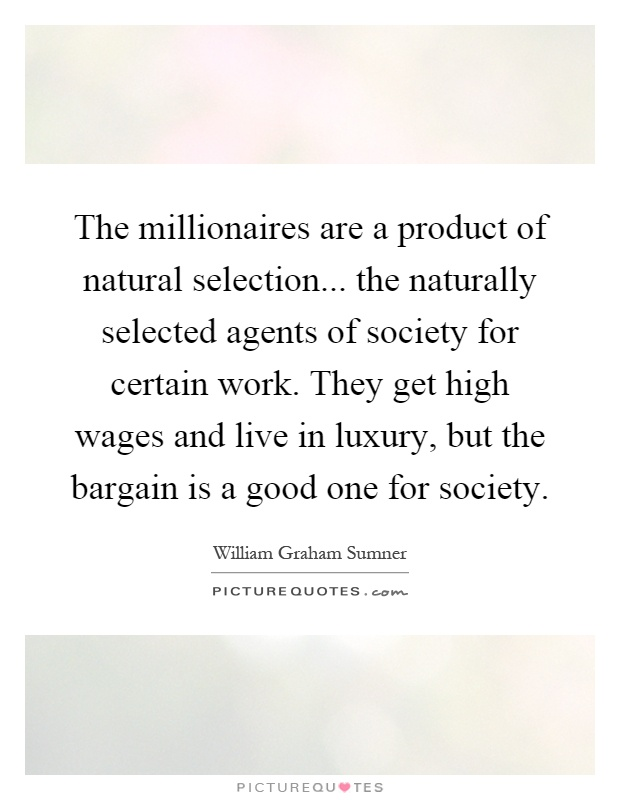 The Millionaires Are A Product Of Natural Selection