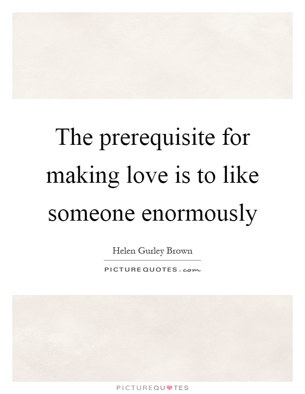 Love Is Quotes Real Love Quotes Making Love Quotes Helen Gurley Brown ...