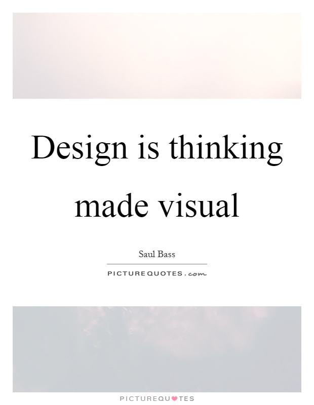 Design is thinking made visual Picture Quote #1