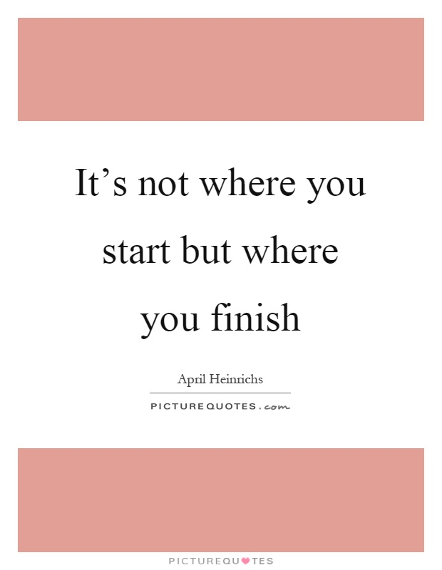 Its Not Where You Start