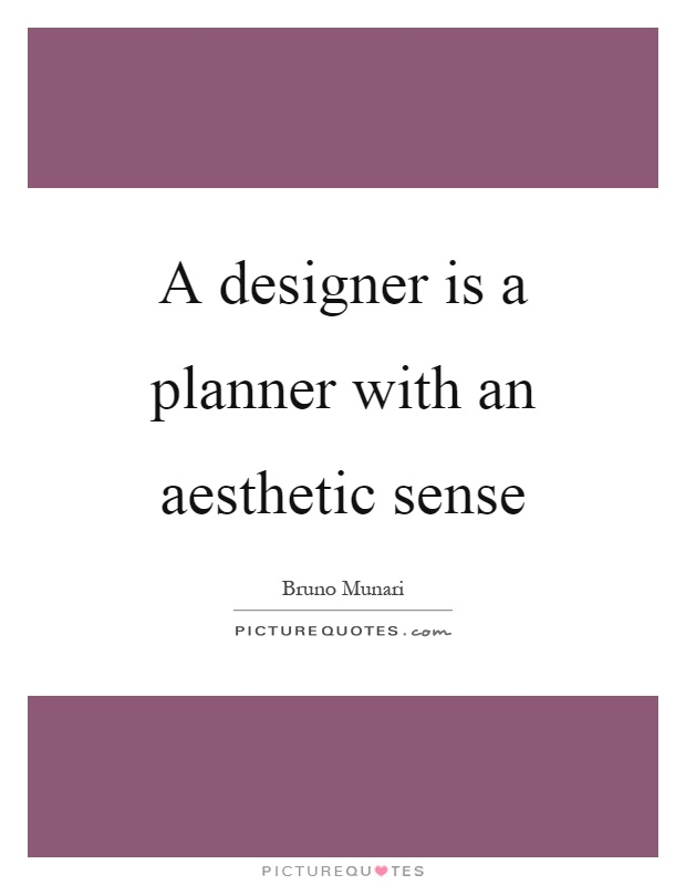 a designer is a planner an aesthetic sense picture quotes