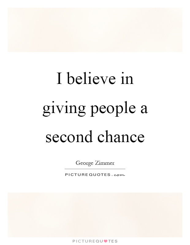 given a second chance essay Do convicted criminals deserve a second chance in life yes they absolutely deserve a second chance did you give a second chance to the love of your life.