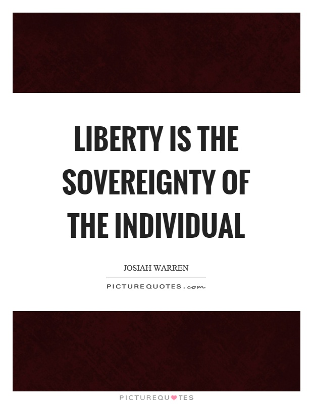 Liberty is the sovereignty of the individual Picture Quote #1