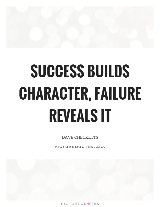 Success builds character, failure reveals it Picture Quote #1