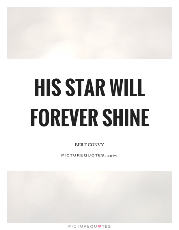 His star will forever shine Picture Quote #1