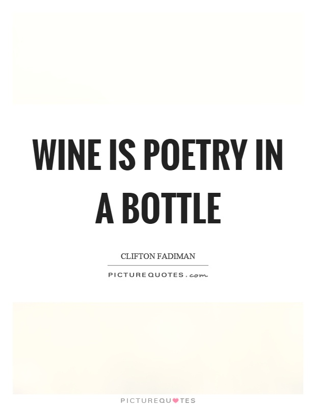 Wine is poetry in a bottle Picture Quote #1