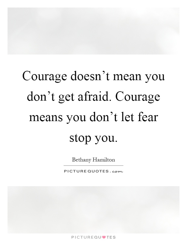What is courage and what does it mean to you? Please explain.?