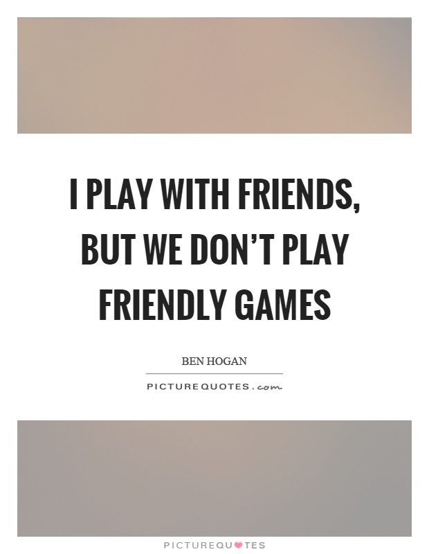 friendly games