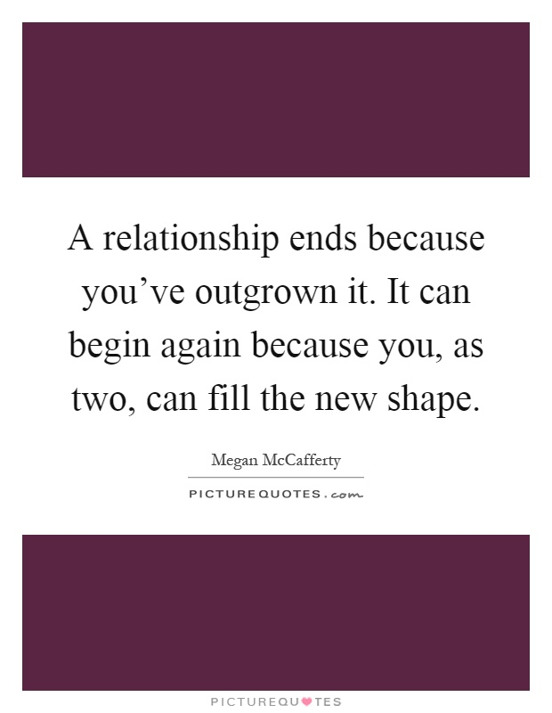outgrown the relationship