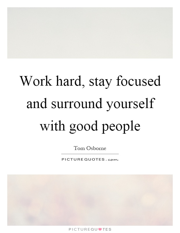 Good People Quotes: Surround Yourself With Good People Quotes & Sayings