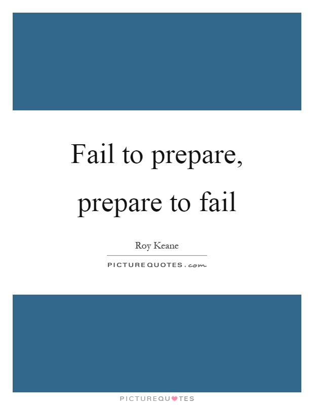Fail to prepare, prepare to fail Picture Quote #1