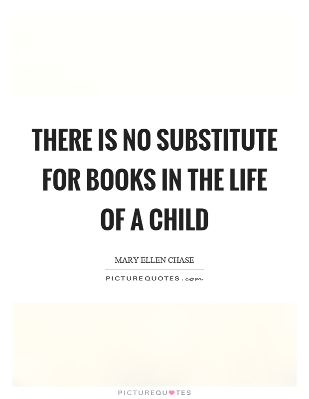 There is no substitute for books in the life of a child Picture Quote #1