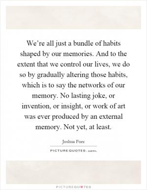 to what extent is our memory How to improve your memory and helps to extend the capacity of our short-term memory by chunking information together instead of trying to remember each piece of.