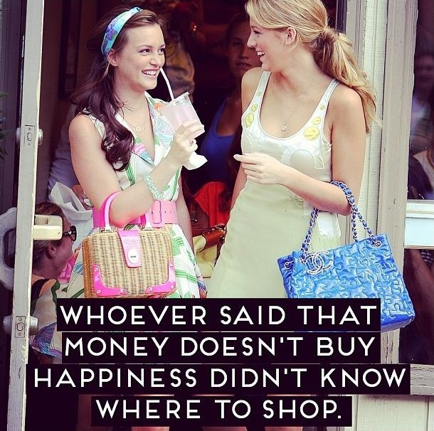 Whoever said money can't buy happiness didn't know where to shop Picture Quote #2