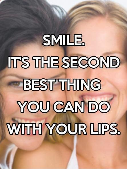 Smile, it's the second best thing you can do with your lips Picture Quote #2