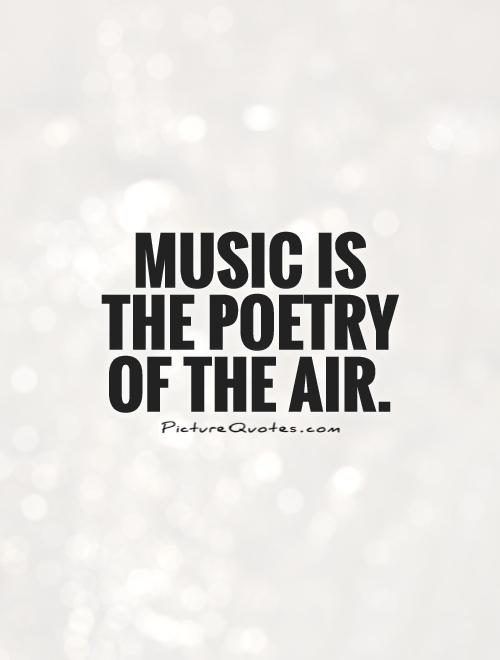 Music is the poetry of the air Picture Quote #1