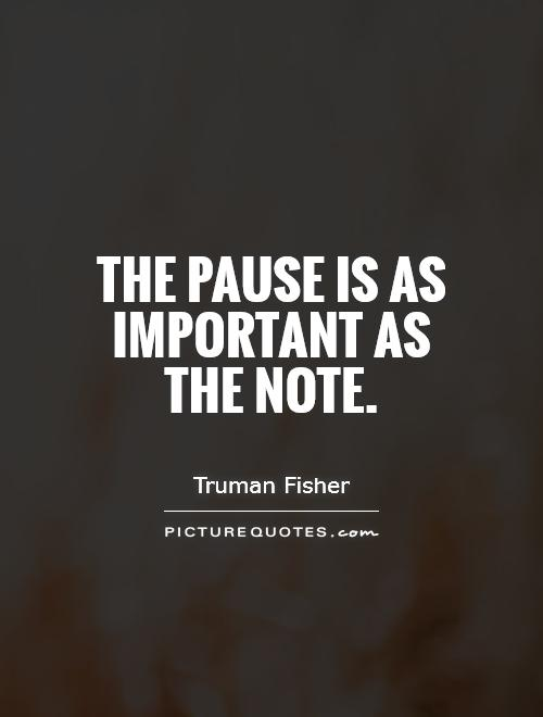 The pause is as important as the note Picture Quote #1