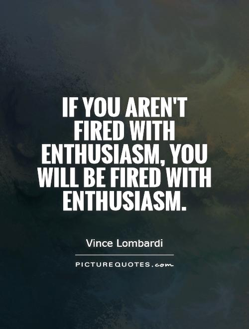 If you aren't fired with enthusiasm, you will be fired with enthusiasm Picture Quote #1