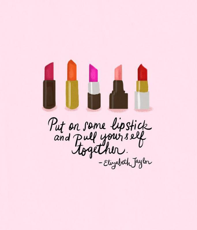 Pour yourself a drink, put on some lipstick, and pull yourself together Picture Quote #3