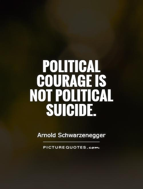 Political courage is not political suicide Picture Quote #1