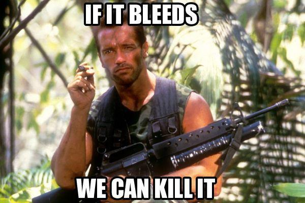 If it bleeds, we can kill it Picture Quote #1