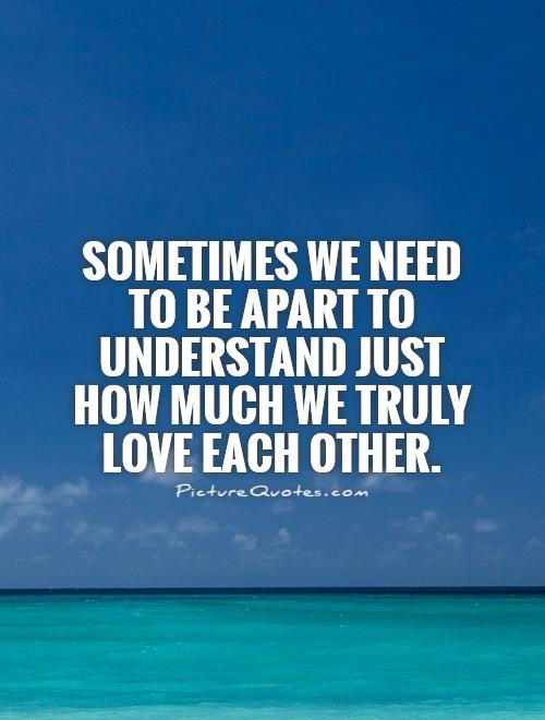 Quotes We Love Each Other: Time Apart Sayings