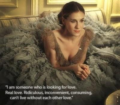 I am someone who is looking for love. Real Love. Ridiculous… inconvenient… consuming.. can't live without each other love Picture Quote #1