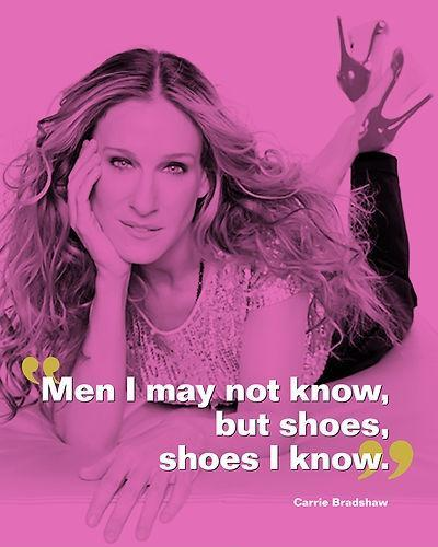 Men I may not know, but shoes, I know Picture Quote #1