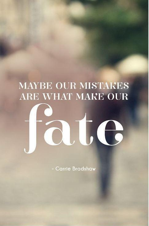 Maybe our mistakes are what make our fate Picture Quote #1